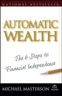 Masterson, Michael - Automatic Wealth: The Six Steps to Financial Independence, ebook