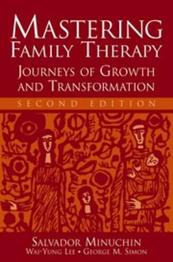 Lee, Wai-yung - Mastering Family Therapy: Journeys of Growth and Transformation, e-bok