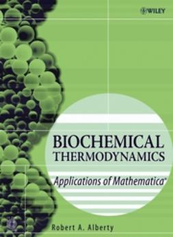 Alberty, Robert A. - Biochemical Thermodynamics: Applications of Mathematica, e-kirja
