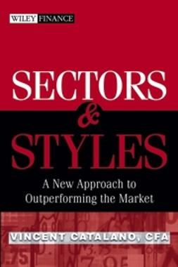 Catalano, Vincent - Sectors and Styles: A New Approach to Outperforming the Market, ebook