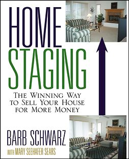 Schwarz, Barb - Home Staging: The Winning Way To Sell Your House for More Money, ebook