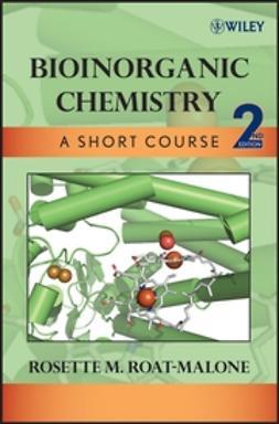Roat-Malone, Rosette M. - Bioinorganic Chemistry: A Short Course, e-bok