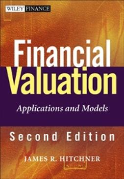 Hitchner, James R. - Financial Valuation: Applications and Models, e-bok