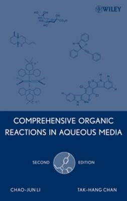 Chan, Tak-Hang - Comprehensive Organic Reactions in Aqueous Media, e-kirja