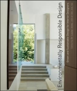 Jones, Louise - Environmentally Responsible Design: Green and Sustainable Design for Interior Designers, ebook