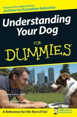 Coren, Stanley - Understanding Your Dog For Dummies, ebook