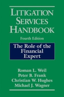 Frank, Peter B. - Litigation Services Handbook: The Role of the Financial Expert, ebook