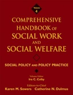 Colby, Ira C. - Comprehensive Handbook of Social Work and Social Welfare, Social Policy and Policy Practice, e-kirja