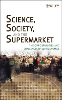 Castle, David - Science, Society, and the Supermarket: The Opportunities and Challenges of Nutrigenomics, ebook