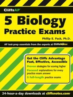 Pack, Phillip E. - CliffsAP 5 Biology Practice Exams, e-kirja