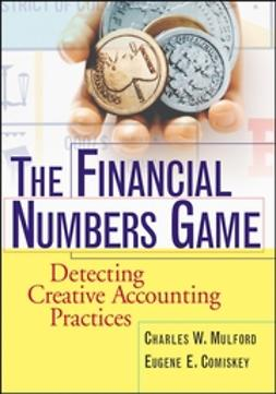 Comiskey, Eugene E. - The Financial Numbers Game: Detecting Creative Accounting Practices, e-bok