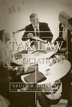 Hopkins, Bruce R. - The Tax Law of Associations, ebook
