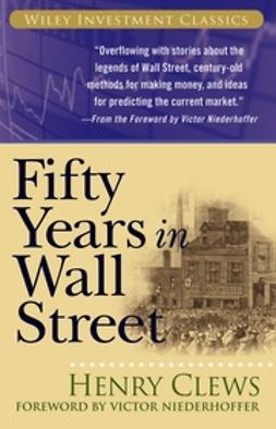 Clews, Henry - Fifty Years in Wall Street, ebook