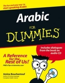 Bouchentouf, Amine - Arabic For Dummies<sup>®</sup>, e-kirja
