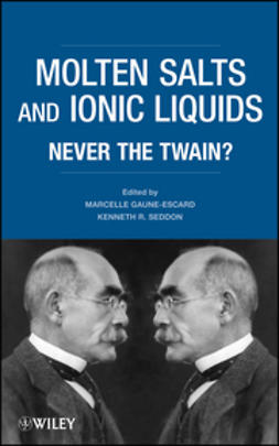 Gaune-Escard, Marcelle - Molten Salts and Ionic Liquids: Never the Twain, ebook