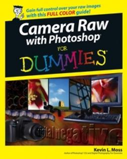 Moss, Kevin L. - Camera Raw with Photoshop For Dummies, ebook