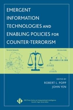 Popp, Robert L. - Emergent Information Technologies and Enabling Policies for Counter-Terrorism, ebook