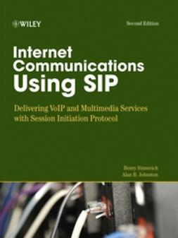 Johnston, Alan B. - Internet Communications Using SIP: Delivering VoIP and Multimedia Services with Session Initiation Protocol, ebook