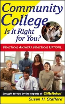 Stafford, Susan H. - Community College: Is It Right For You, ebook