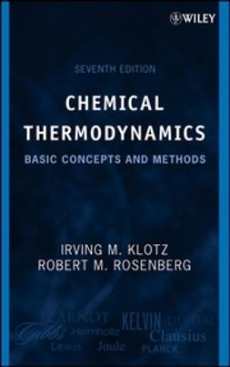 Klotz, Irving M. - Chemical Thermodynamics: Basic Concepts and Methods, ebook