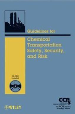 UNKNOWN - Guidelines for Chemical Transportation Safety, Security, and Risk Management, ebook