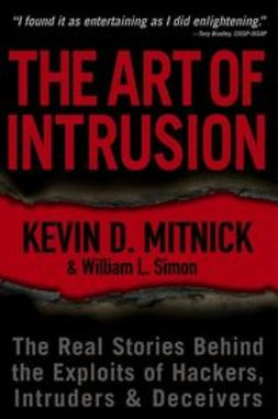 Mitnick, Kevin D. - The Art of Intrusion: The Real Stories Behind the Exploits of Hackers, Intruders & Deceivers, e-kirja