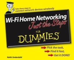 Underdahl, Keith - Wi-Fi Home Networking Just the Steps For Dummies, e-bok