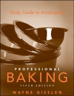 Gisslen, Wayne - Study Guide to Accompany Professional Baking, ebook