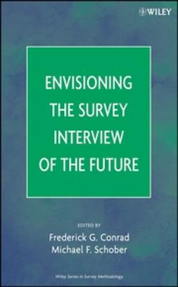 Conrad, Frederick G. - Envisioning the Survey Interview of the Future, ebook