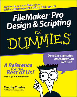 Trimble, Timothy - FileMaker Pro Design and Scripting For Dummies, ebook