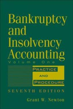 Newton, Grant W. - Bankruptcy and Insolvency Accounting, Practice and Procedure, ebook