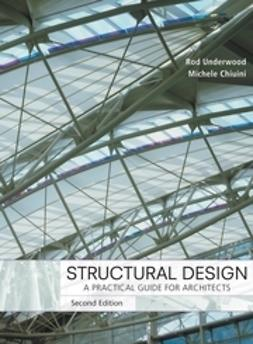 Underwood, James R. - Structural Design: A Practical Guide for Architects, ebook