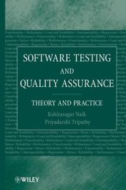 Naik, Sagar - Software Testing and Quality Assurance: Theory and Practice, ebook