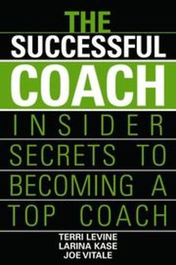 Kase, Larina - The Successful Coach: Insider Secrets to Becoming a Top Coach, ebook