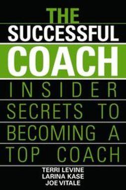 Levine, Terri - The Successful Coach: Insider Secrets to Becoming a Top Coach, ebook