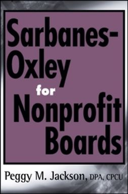 Jackson, Peggy M. - Sarbanes-Oxley for Nonprofit Boards: A New Governance Paradigm, e-kirja