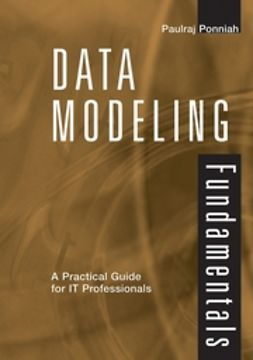 Ponniah, Paulraj - Data Modeling Fundamentals: A Practical Guide for IT Professionals, ebook