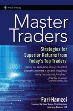 Hamzei, Fari - Master Traders: Strategies for Superior Returns from Todays Top Traders, ebook