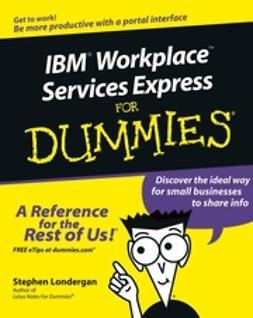 Londergan, Stephen R. - IBM Workplace Services Express For Dummies, ebook