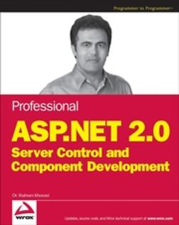 Khosravi, Shahram - Professional ASP.NET 2.0 Server Control and Component Development, ebook