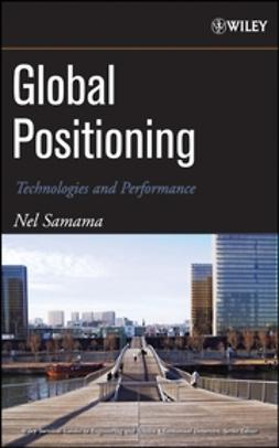 Samama, Nel - Global Positioning: Technologies and Performance, ebook