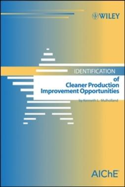 Mulholland, Kenneth L. - Identification of Cleaner Production Improvement Opportunities, ebook