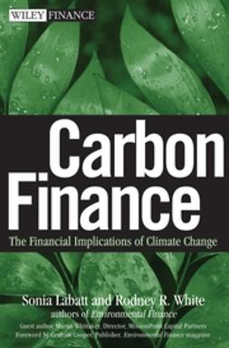 Labatt, Sonia - Carbon Finance: The Financial Implications of Climate Change, e-bok