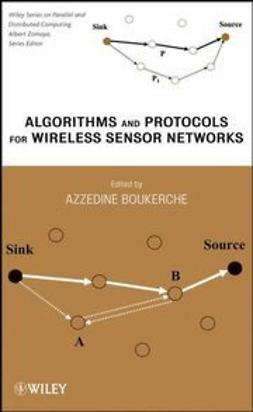 Boukerche, Azzedine - Algorithms and Protocols for Wireless Sensor Networks, ebook