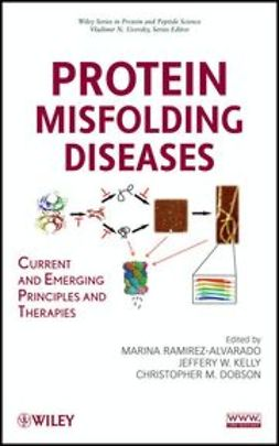 Dobson, Christopher M. - Protein Misfolding Diseases: Current and Emerging Principles and Therapies, e-kirja