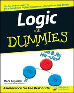 Zegarelli, Mark - Logic For Dummies, ebook