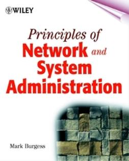 Burgess, Mark - Principles of Network and System Administration, e-bok