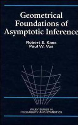 Kass, Robert E. - Geometrical Foundations of Asymptotic Inference, ebook