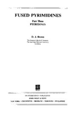 Brown, D. J. - The Chemistry of Heterocyclic Compounds, Fused Pyrimidines: Pteridines, ebook