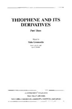 Gronowitz, Salo - The Chemistry of Heterocyclic Compounds, Thiophene and Its Derivatives, ebook